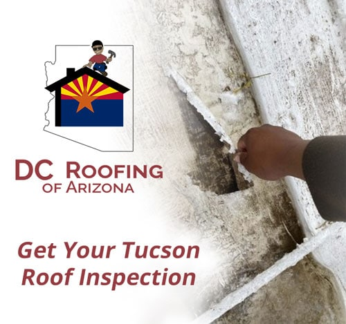Let DC Roofing do your Tucson roof inspection